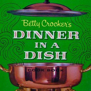 Betty Crockers Cookbook Dinner in a Dish Vintage